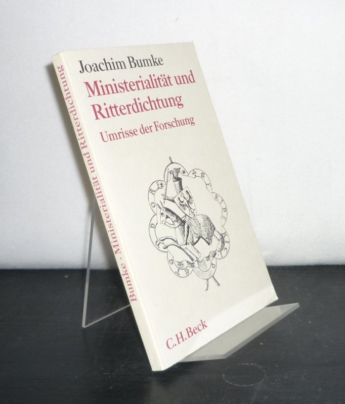 Ministerialität und Ritterdichtung. Umrisse der Forschung. Von Joachim Bumke. (Edition Beck).
