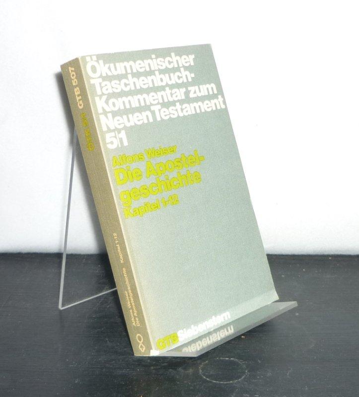 Die Apostelgeschichte. Kapitel 1-12. Von Alfons Weiser. (= Ökumenischer Taschenbuchkommentar zum Neuen Testament, Band 5/1).