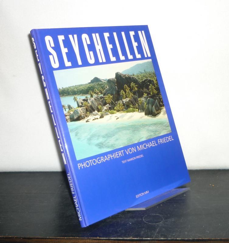 Seychellen. Photographiert von Michael Friedel. Text: Marion Friedel. 10.-16. Tausend.