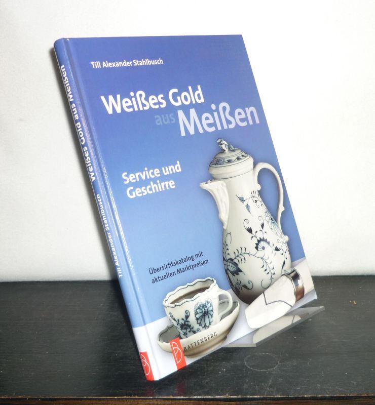 Stahlbusch, Till Alexander: Weißes Gold aus Meißen. Service und Geschirre. Übersichtskatalog mit aktuellen Marktpreisen. [Von Till Alexander Stahlbusch].