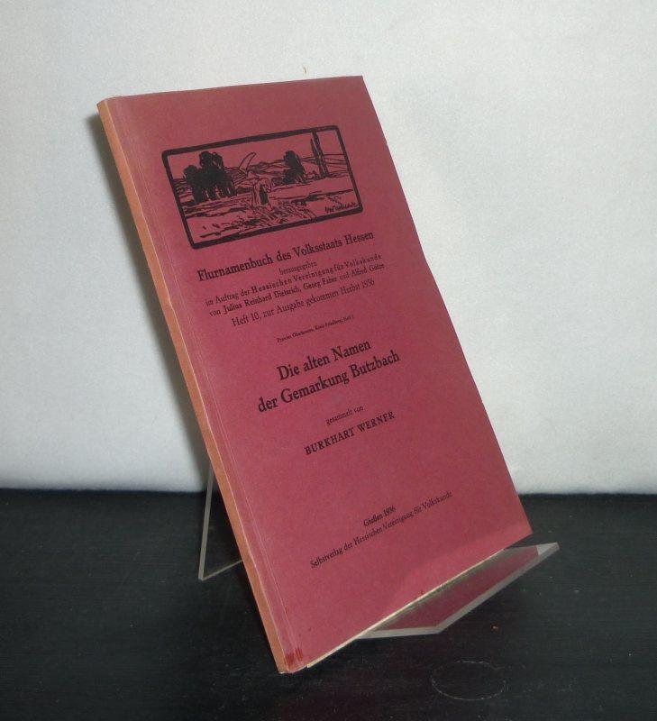 Werner, Burkhart (Hrsg.): Die alten Namen der Gemarkung Butzbach. Gesammelt von Burkhart Werner. (= Flurnamenbuch des Volksstaats Hessen, Heft 10).