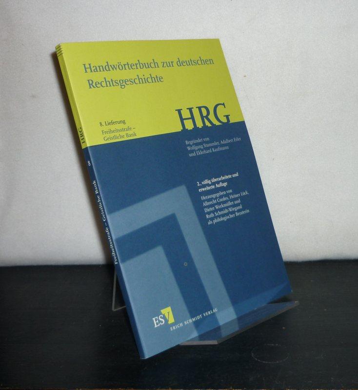 Handwörterbuch zur deutschen Rechtsgeschichte (HRG) - 8. Lieferung: Freiheitsstrafe - Geistliche Bank. [Herausgegeben von Albrecht Cordes, Heiner Lück, Dieter Werkmüller u.a.]. 2., völlig überarbeitete und erweiterte Auflage.