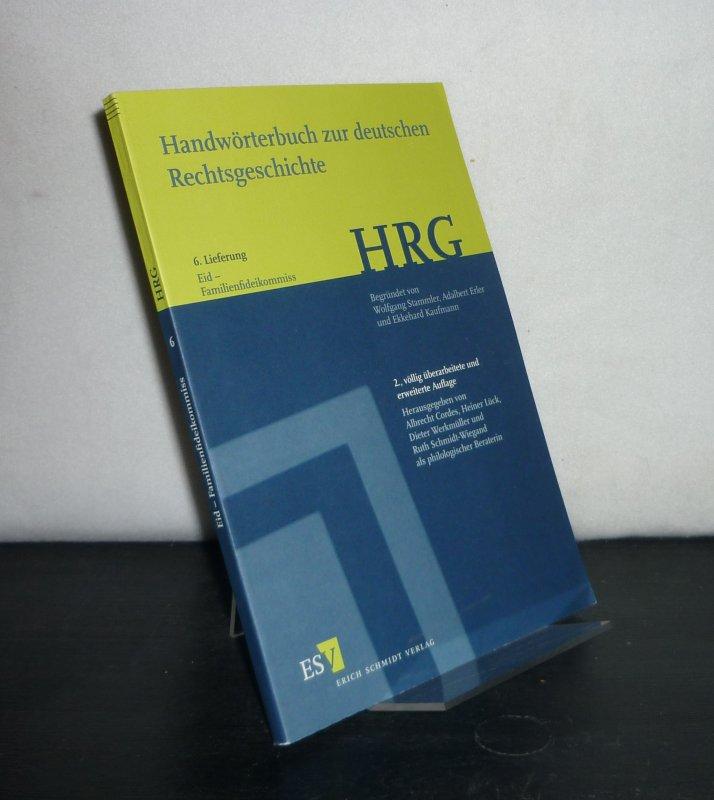 Handwörterbuch zur deutschen Rechtsgeschichte (HRG) - 6. Lieferung: Eid - Familienfideikommiss. [Herausgegeben von Albrecht Cordes, Heiner Lück, Dieter Werkmüller u.a.]. 2., völlig überarbeitete und erweiterte Auflage.