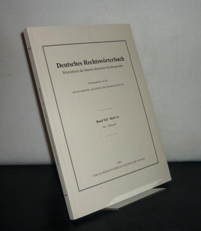 Deutsches Rechtswörterbuch. Wörterbuch der älteren deutschen Rechtssprache. - Band 12, Heft 1/2: Sau - Schauamt. Herausgegeben von der Heidelberger Akademie der Wissenschaften.