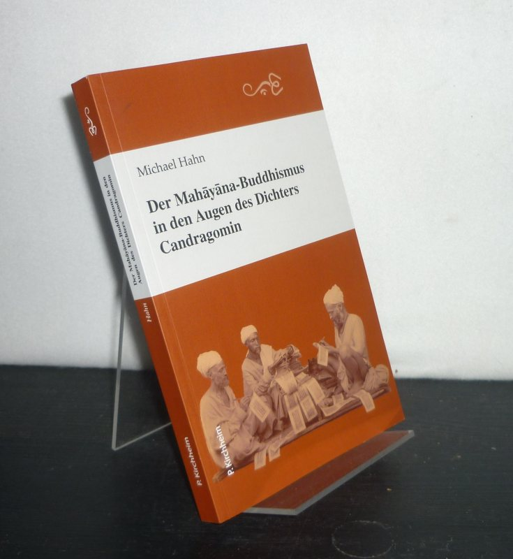 Candragomin (Verf.) und Michael Hahn (Übers.): Der Mahayana-Buddhismus in den Augen eines Dichters. Candragomins Schauspiel