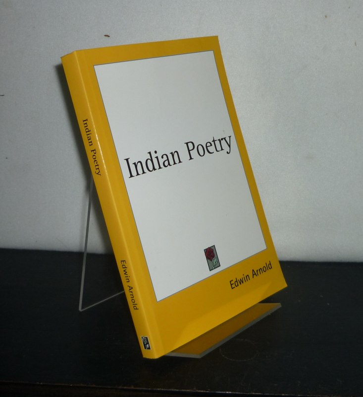 Indian Poetry. [By Edwin Arnold]. Reprint of the 6th edition London 1891.