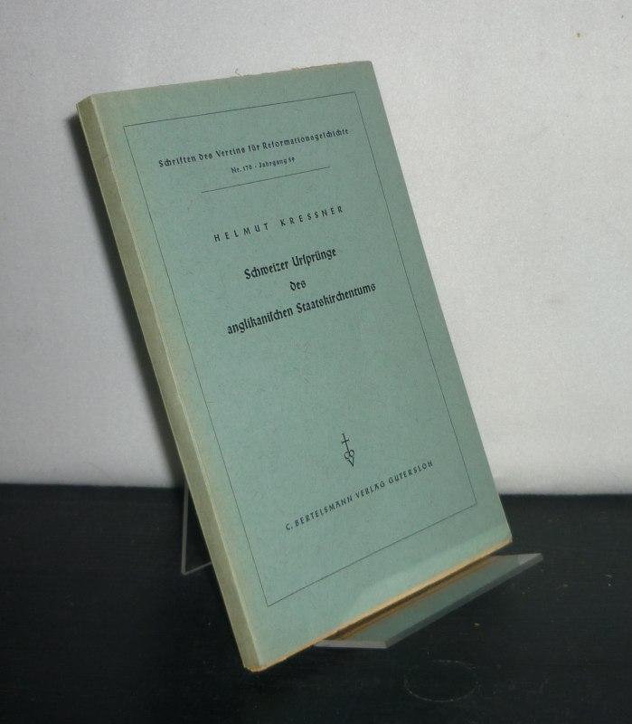 Schweizer Ursprünge des anglikanischen Staatskirchentums. Von Helmut Kreßner. (= Schriften des Vereins für Reformationsgeschichte, Nr. 170, Jahrgang 59).