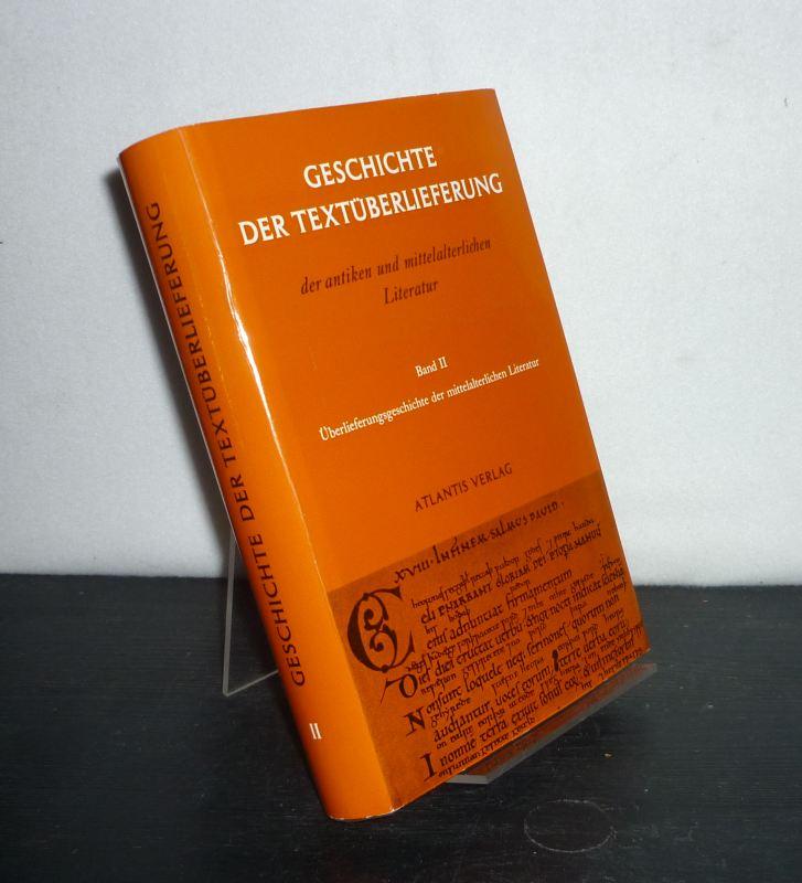 Geschichte der Textüberlieferung der antiken und mittelalterlichen Literatur. - Band 2: Überlieferungsgeschichte der mittelalterlichen Literatur. Nur Band 2 (= in sich geschlossener Einzelband).