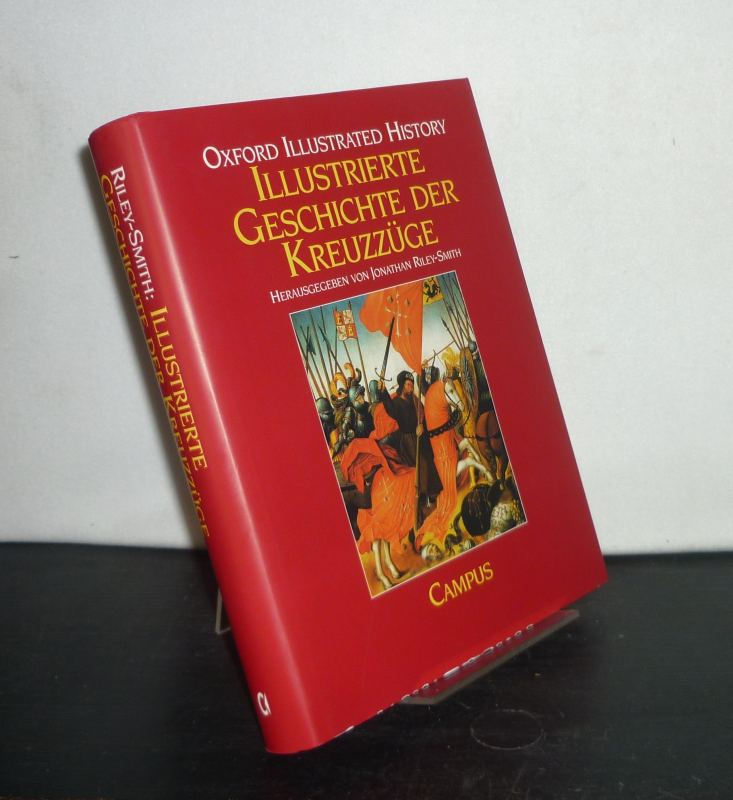 Illustrierte Geschichte der Kreuzzüge. [Herausgegeben von Jonathan Riley-Smith].