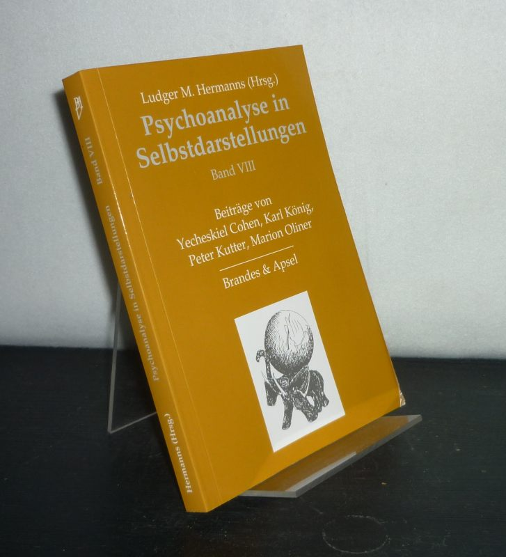 Psychoanalyse in Selbstdarstellungen - Band 8. [Herausgegeben von Ludger M. Hermanns].