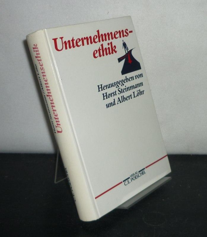 Unternehmensethik. [Von Herausgegeben von Horst Steinmann und Albert Löhr].