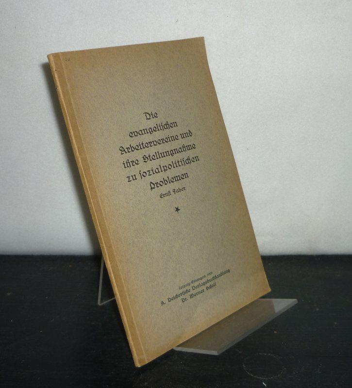 Die evangelischen Arbeitervereine und ihre Stellungnahme zu sozialpolitischen Problemen. Inaugural-Dissertation (Uni Würzburg) von Ernst Faber.