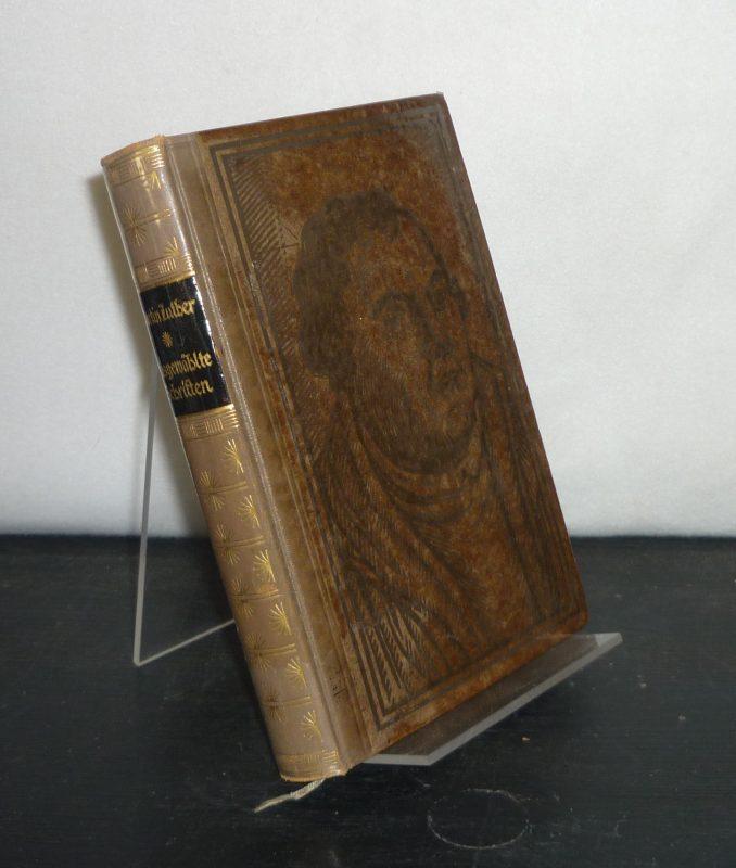 Ausgewählte Schriften. Predigten, Tischreden, Briefe und Lieder. [Von Martin Luther]. Mit einem Vorwort von Wilhelm Schäfer.