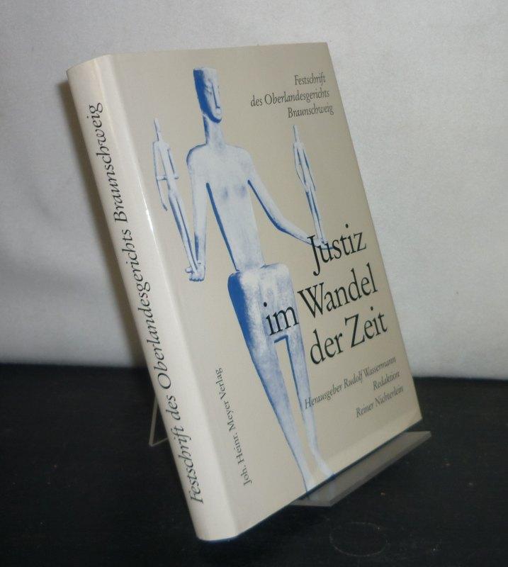 Wassermann, Rudolf (Hrsg.): Justiz im Wandel der Zeit. Festschrift des Oberlandesgerichts Braunschweig. [Herausgegeben von Rudolf Wassermann].
