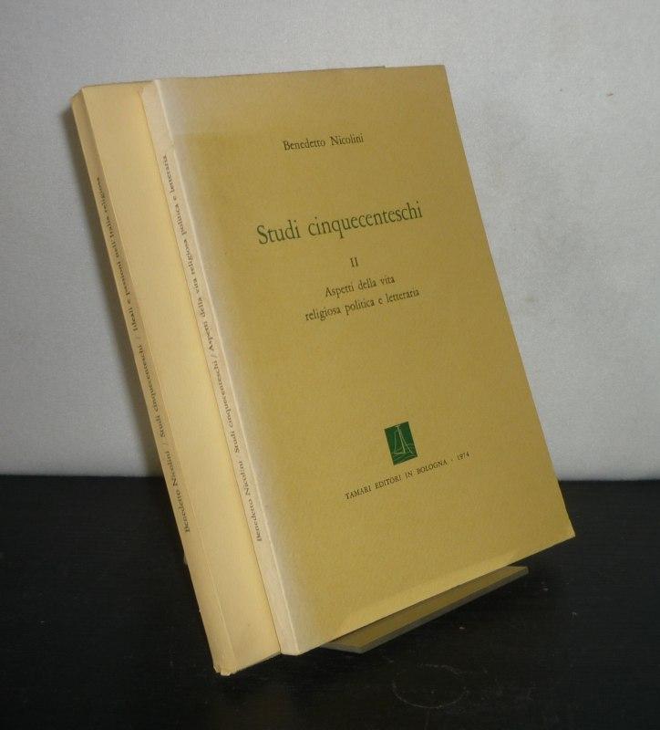 Studi cinquecenteschi. [2 Volumes. - Die Benedetto Nicolini]. - Volume 1: Ideali e passioni nell