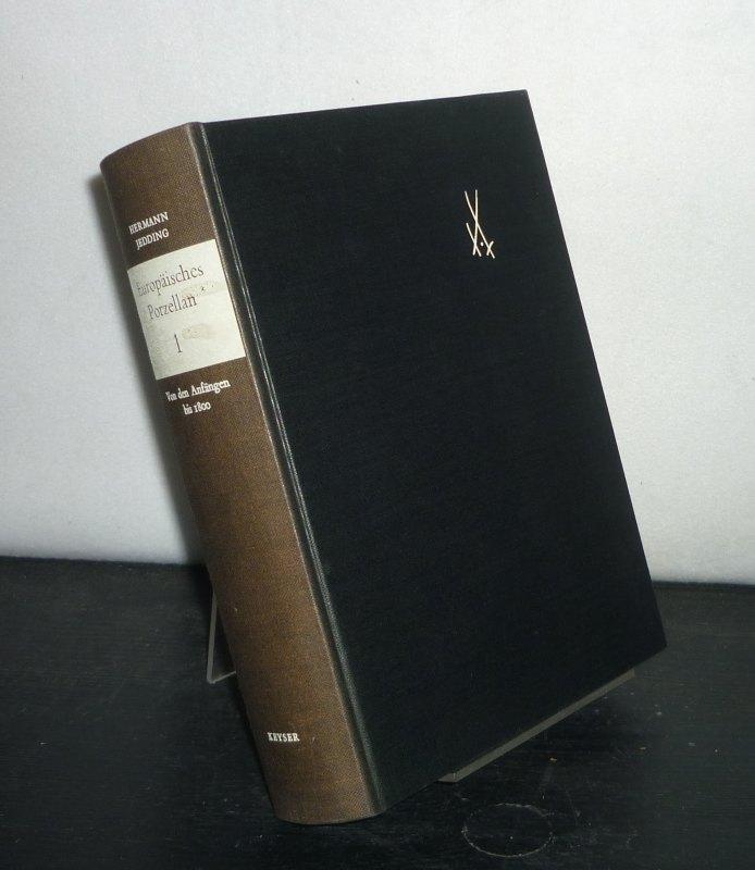 Jedding, Hermann: Europäisches Porzellan. - Band 1: Von den Anfängen bis 1800. [Von Hermann Jedding]. Einzelband (in sich geschlossen).