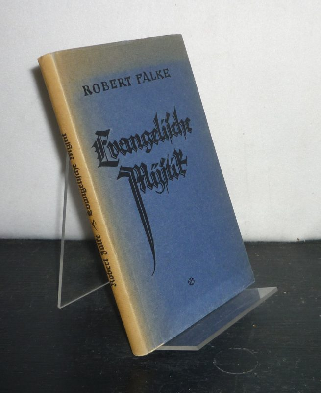 Evangelische Mystik. [Von Robert Falke].