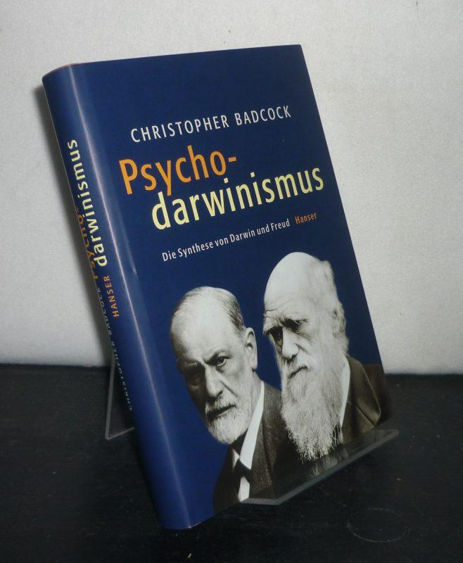 Badcock, Christopher R.: Psychodarwinismus. Die Synthese von Darwin und Freud. [Von Christopher Badcock].