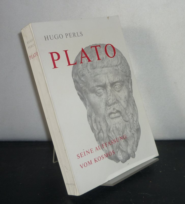 Plato. Seine Auffassung vom Kosmos. [Von Hugo Perls].