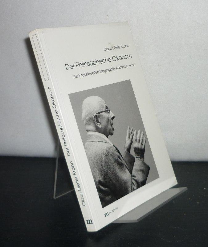 Der philosophische Ökonom. Zur intellektuellen Biographie Adolph Lowes. [Von Claus-Dieter Krohn].