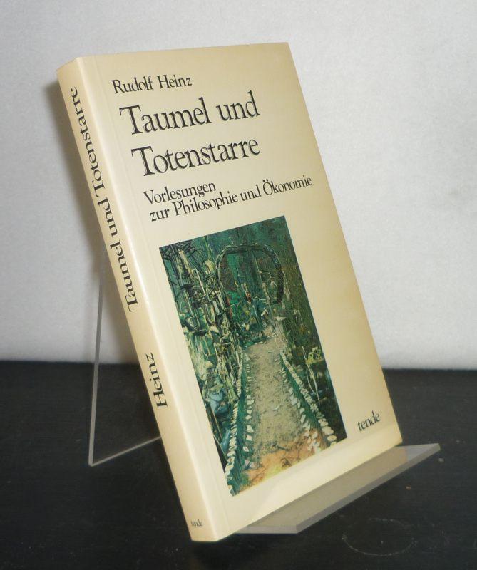Taumel und Totenstarre. [Vorlesungen zur Philosophie und Ökonomie]. Von Rudolf Heinz. (= Vorlesungen und Kolloquien, Band 1).
