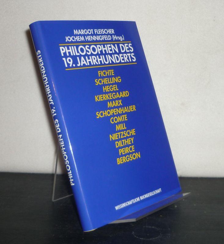 Philosophen des 19. Jahrhunderts. Eine Einführung. [Herausgegeben von Margot Fleischer und Jochem Hennigfeld].