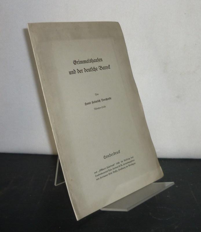 """Grimmelshausen und der deutsche Barock. [Von Hans Heinrich Borcherdt]. Sonderdruck aus """"Ekkhart-Jahrbuch"""" 1940."""