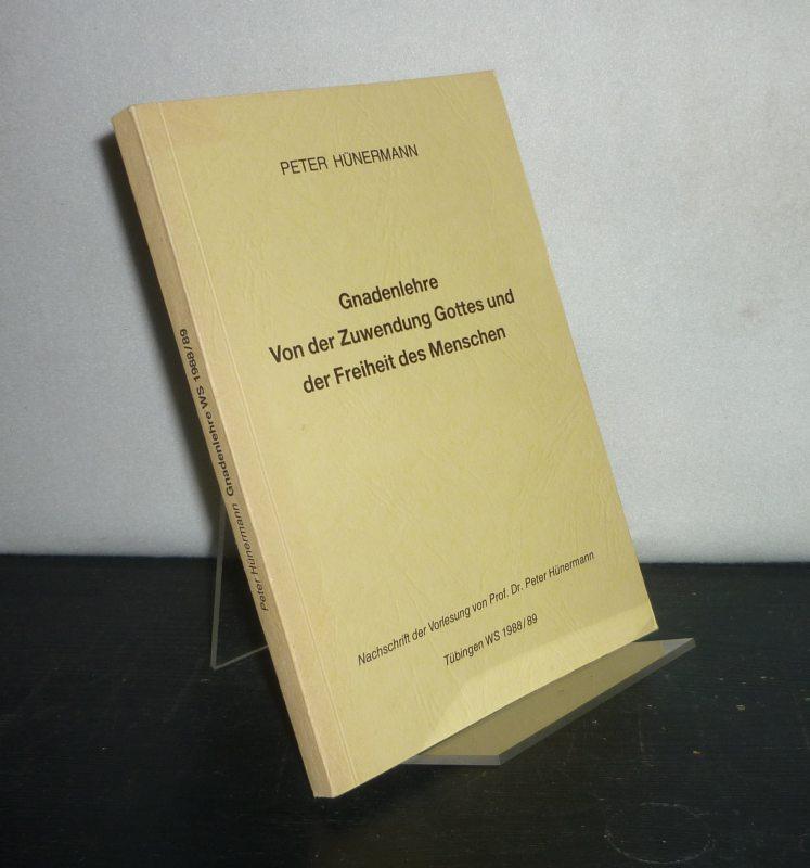 Hünermann, Peter: Gnadenlehre. Von der Zuwendung Gottes und der Freiheit des Menschen. [Von Peter Hünermann]. Nachschrift der Vorlesung [...] im WS 1988/89 in Tübingen.