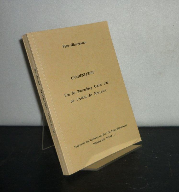 Hünermann, Peter: Gnadenlehre. Von der Zuwendung Gottes und der Freiheit des Menschen. [Von Peter Hünermann]. Nachschrift der Vorlesung Tübingen, Wintersemester 1991/92.