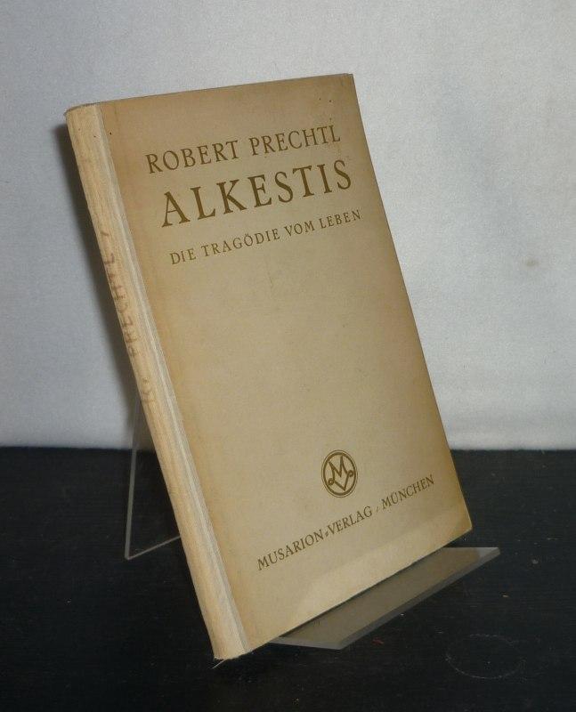 Alkestis. Die Tragödie vom Leben von Robert Prechtl. 4. Auflage.