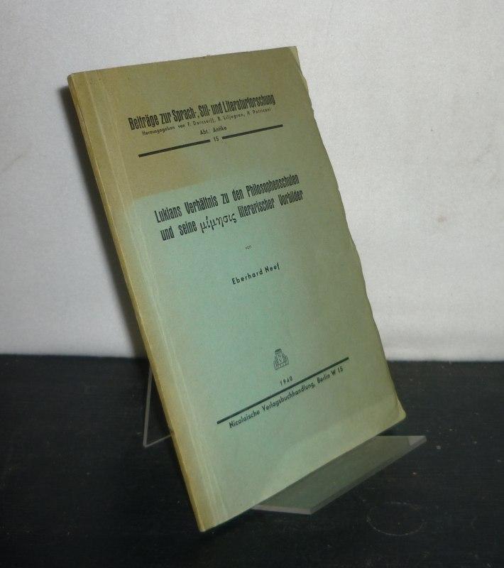 Lukians Verhältnis zu den Philosophenschulen und seine mimesis literarischer Vorbilder. Von Eberhard Neef. (= Beiträge zur Sprach-, Stil- und Literaturforschung, Abt. Antike, Heft 15).
