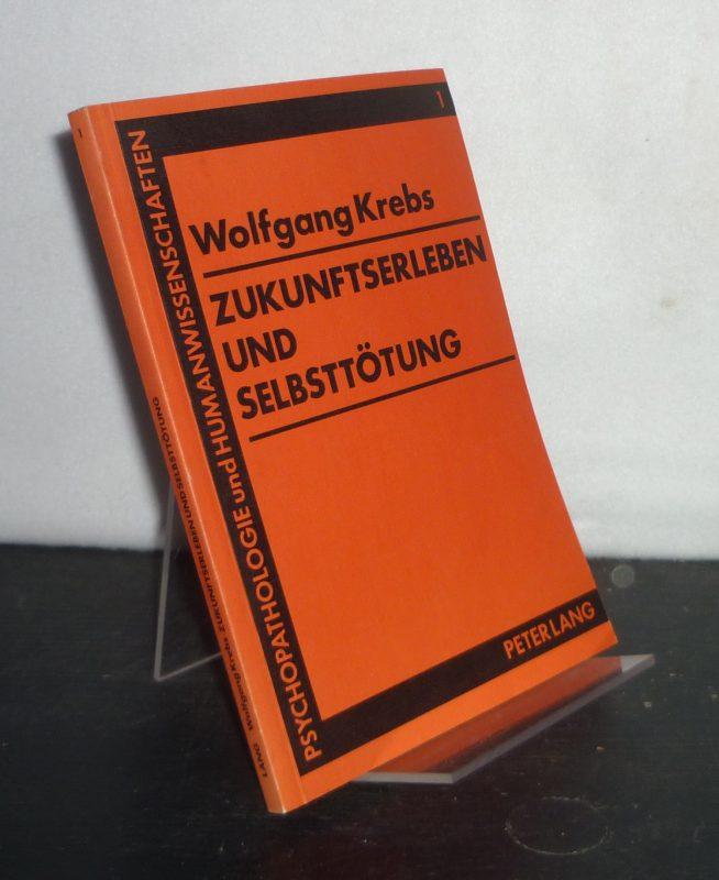 Zukunftserleben und Selbsttötung. Wandel von Phantasien - Hoffnungen - Erwartungen. Von Wolfgang Krebs. (= Psychopathologie und Humanwissenschaften, Band 1).