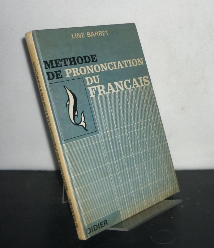 Méthode de prononciation du français (enregistrée sur bandes magnétiques). Méthode pratique et progressive pour l