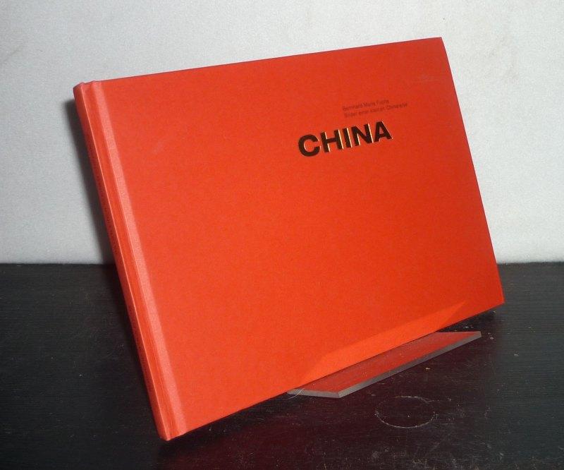 China. Bilder einer kleinen Chinareise. [Von Bernhard Maria Fuchs].