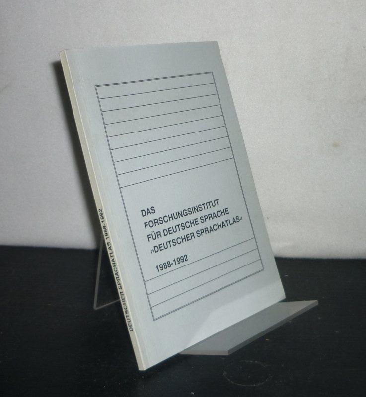 """Das Forschungsinstitut für Deutsche Sprache """"Deutscher Sprachatlas"""" 1988 - 1992. Wissenschaftlicher Bericht."""