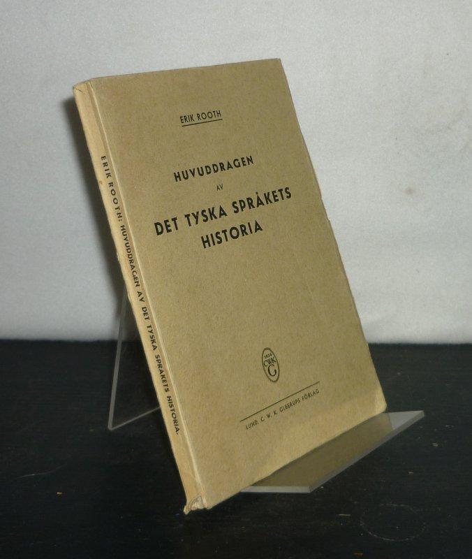 Huvuddragen av det tyska sprakets historia. [By Erik Rooth].