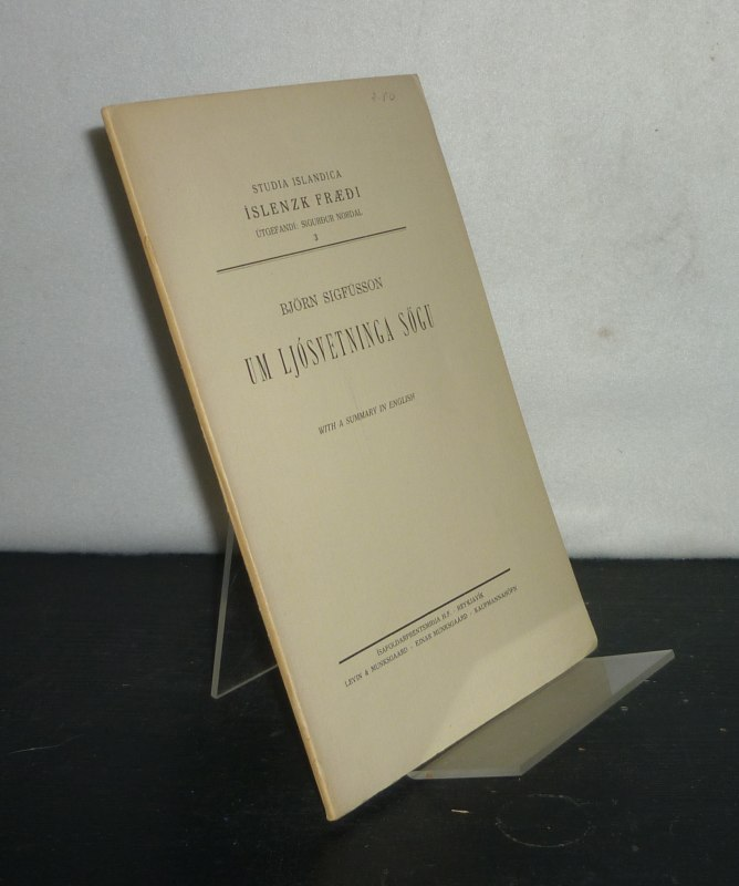 Sigfusson, Björn: Um Ljósvetninga sögu. [By Björn Sigfusson]. With a summary in English. (= Islenzk Fraedi 3).