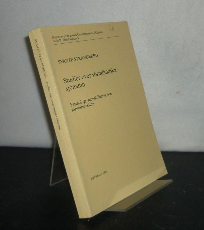 Strandberg, Svante: Studier över sörmländska sjönamn. Etymologi, namnbildning och formutveckling. By Svante Strandberg. (= Skrifter utgivna genom Ortnamnsarkivet i Uppsal, Serie B, Meddelanden 8).