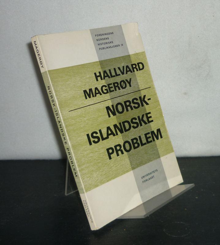 Mageröy, Hallvard: Omstridde spörsmal i nordens historie 3: Norsk-islandske problem. Av Hallvard Mageröy. (= Foreningene Nordens Historiske publikasjoner 4).