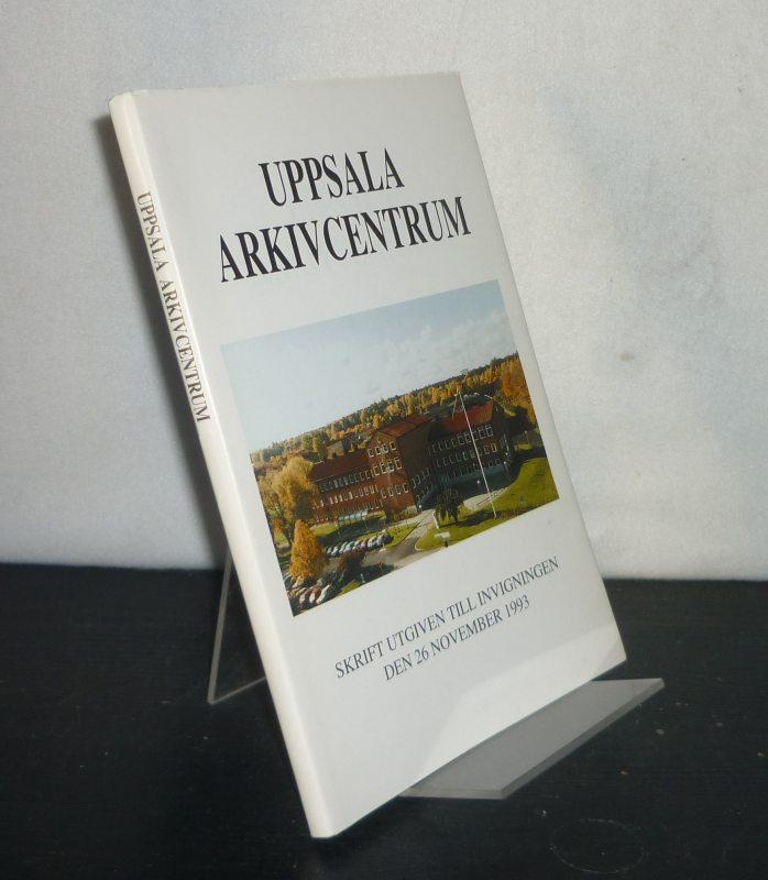 Uppsala arkivcentrum. Skrift utgiven till invigningen den 26 november 1993.