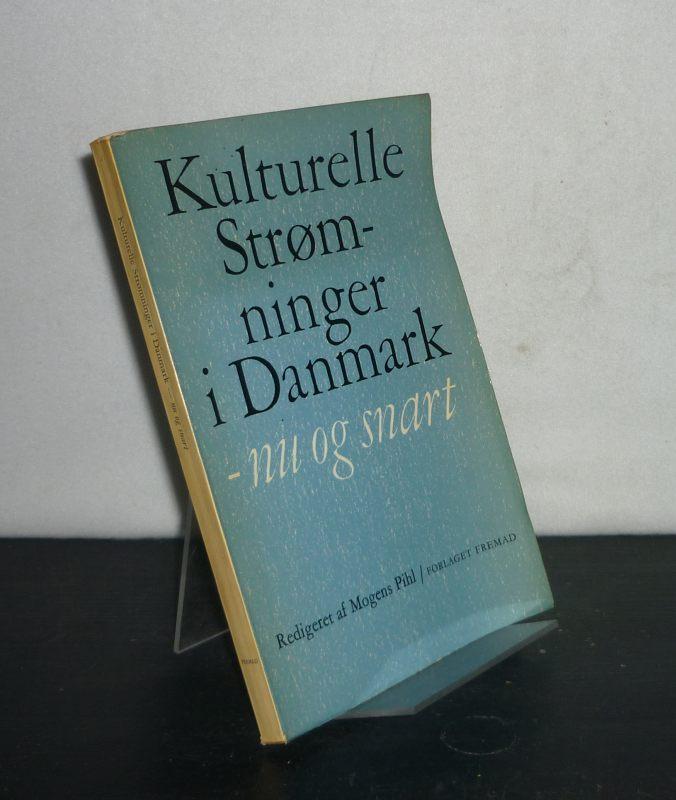 Kulturelle Strømninger i Danmark - nu og snart. Redigeret af Mogens Pihl.
