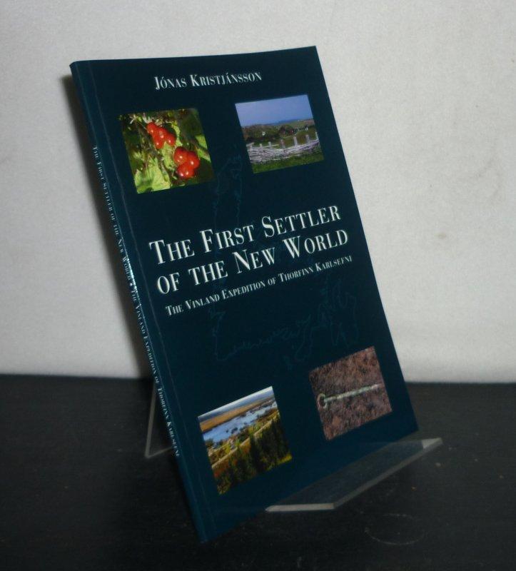 Kristjánsson, Jonas: The First Settler of the New World. The Vinland Expedition of Thorfinn Karlsefni. [By Jónas Kristjánsson].