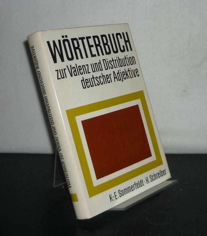 Wörterbuch zur Valenz und Distribution deutscher Adjektive. [Von Karl-Ernst Sommerfeldt und Herbert Schreiber].