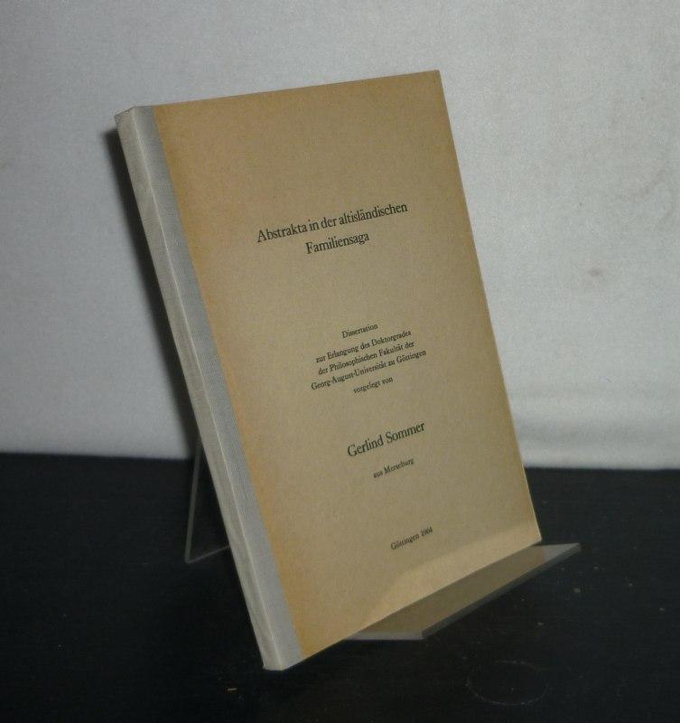 Abstrakta in der altisländischen Familiensaga. Dissertation (Uni Göttingen) von Gerlind Sommer.
