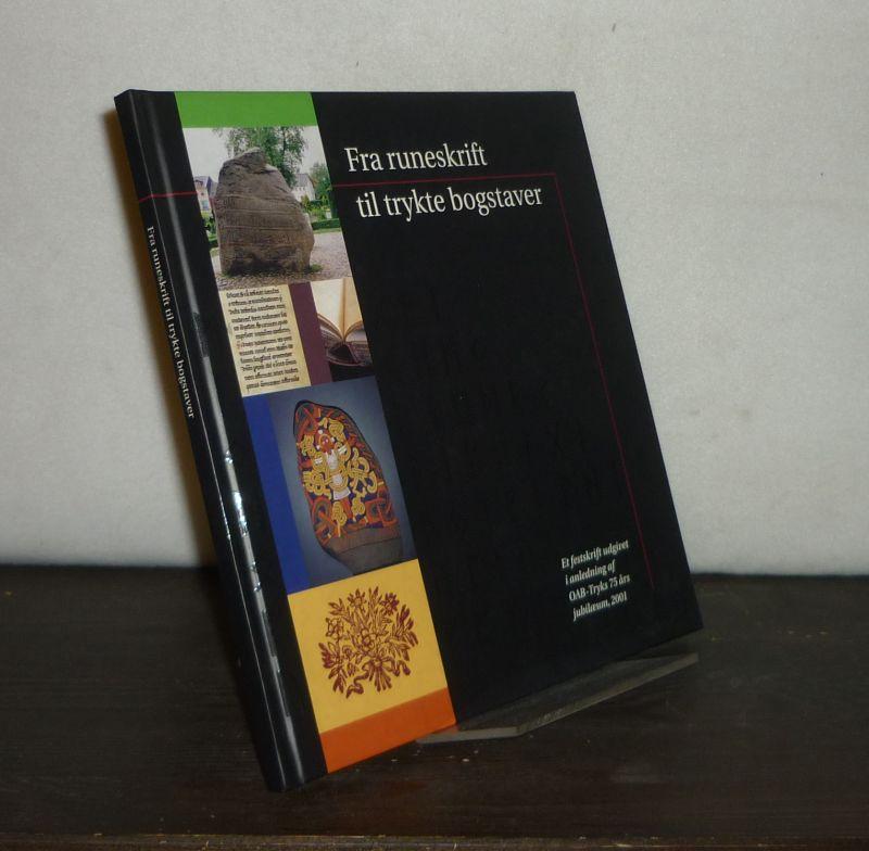 Fra runeskrift til trykte bogstaver. Et festskrift udgivet i anledning af OAB-Tryks 75 ars jubilaeum, 2001. [Af Hans Bekker-Nielsen].