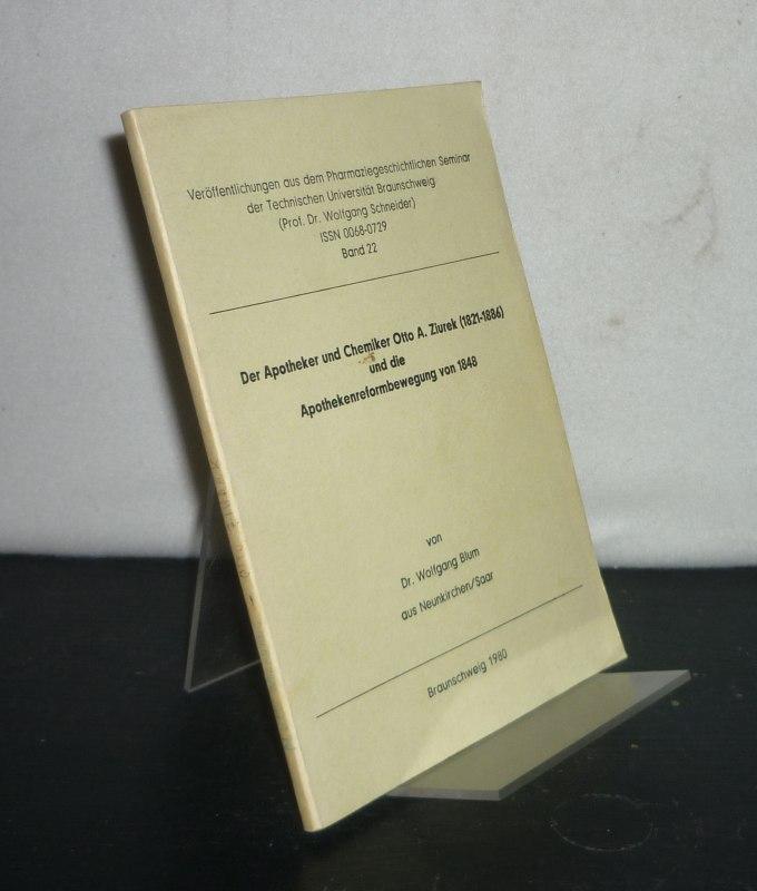 Der Apotheker und Chemiker Otto A. Ziurek (1821-1886) und die Apothekenreformbewegung von 1848. Von Wolfgang Blum. (= Veröffentlichungen aus dem Pharmaziegeschichtlichen Seminar der Technischen Universität Braunschweig, Band 22).