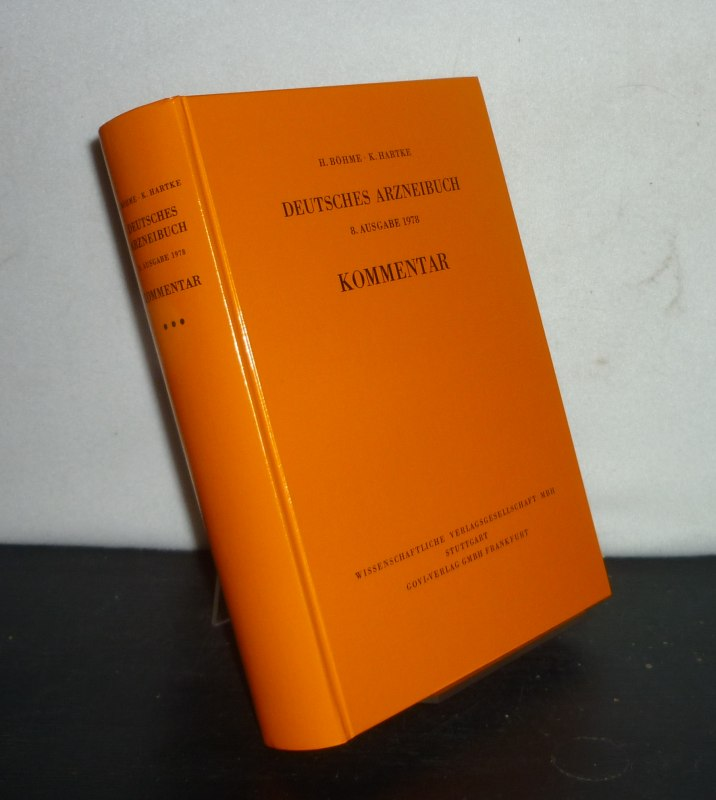 Deutsches Arzneibuch: 8. Ausgabe 1978. Kommentar. [Von von Horst Böhme und Klaus Hartke].