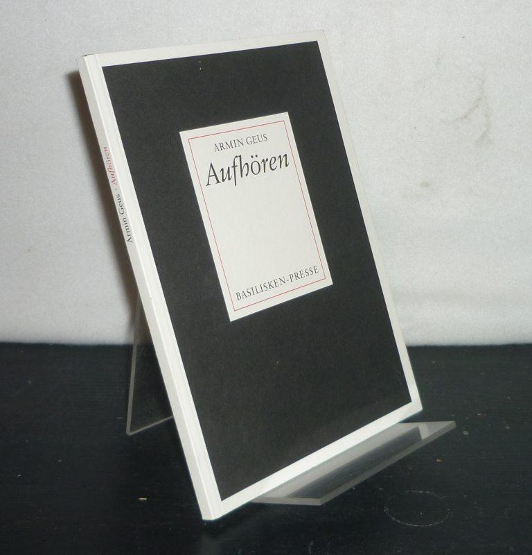 Aufhören. Berichte aus den nachgelassenen Papieren eines heiteren Chronisten. Von Armin Geus. (= Nebensachen und Seitenblicke, Heft 13).