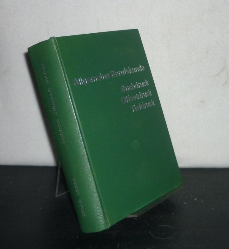 Allgemeine Berufskunde. Buchdruck, Offsetdruck, Tiefdruck. [Von Georges Zürcher und Armin Leutert]. 9. Auflage.