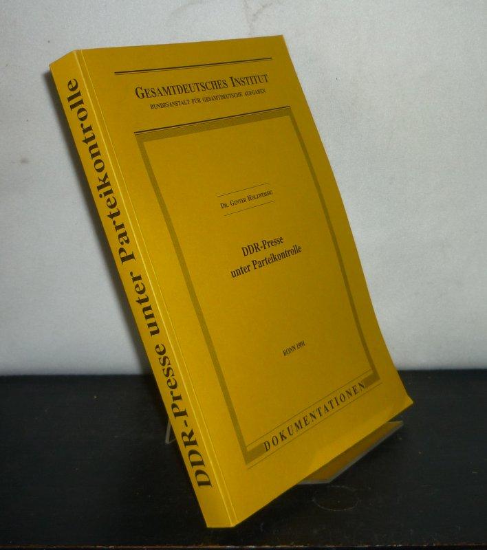 DDR-Presse unter Parteikontrolle. Kommentierte Dokumentation. Bearbeitet von Gunter Holzweißig. (= Analysen und Berichte, Nr. 3, 1991).